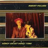 Robert Pollard Honey Locust Honky Tonk [VINYL]