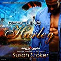 Rescuing Harley: Delta Force Heroes, Book 3 Audiobook by Susan Stoker Narrated by Stella Bloom