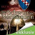 Der Schwur des Normannen (Normannen-Saga 3) Hörbuch von Ulf Schiewe Gesprochen von: Reinhard Kuhnert