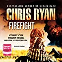 Firefight (       UNABRIDGED) by Chris Ryan Narrated by Colin Mace
