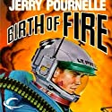 Birth of Fire Audiobook by Jerry Pournelle Narrated by Lance Axt
