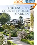 The English Country House Garden: Tra...