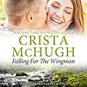 Falling for the Wingman: The Kelly Brothers, Book 3 Audiobook by Crista McHugh Narrated by Therese Plummer