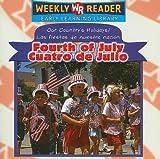 Fourth of July Cuatro de Julio (Our Country s Holidays Las Fiestas de Nuestra Nacion) (Spanish Edition)