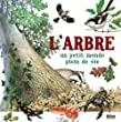 L'arbre : Un petit monde plein de vie