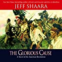 The Glorious Cause Audiobook by Jeff Shaara Narrated by Grover Gardner