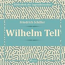 Wilhelm Tell Hörbuch von Friedrich Schiller Gesprochen von: Hans Eckhardt