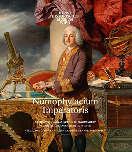 Numophylacium Imperatoris Das Wiener M|nzkabinett im 18. Jahrhundert  [Hassmann, Elisabeth - Winter, Heinz] (Tapa Dura)