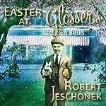 Easter at Glosser's | Robert Jeschonek