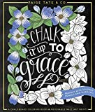 img - for Chalk It Up To Grace: A Chalkboard Coloring Book of Removable Wall Art Prints, Perfect With Colored Pencils and Markers book / textbook / text book