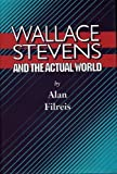 img - for Wallace Stevens and the Actual World (Princeton Legacy Library) 1st edition by Filreis, Alan (1991) Hardcover book / textbook / text book