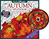 Autumn Splendor Adult Coloring Book With Bonus Relaxation Music CD Included: Color With Music