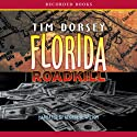 Florida Roadkill (       UNABRIDGED) by Tim Dorsey Narrated by George Wilson