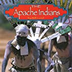The Apache Indians (Native Peoples) by Bill…