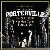 Vor den Toren (Porterville 6) | Simon X. Rost, Ivar Leon Menger