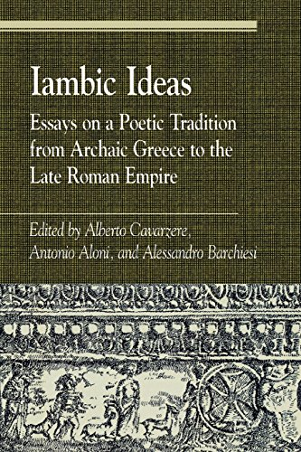 Iambic Ideas: Essays on a Poetic Tradition from Archaic Greece to the Late Roman Empire (Greek Studies: Interdisciplinar