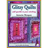 Glitzy Quilts: Add Sparkle to Your Stitching [CD-Rom]by Annette Morgan