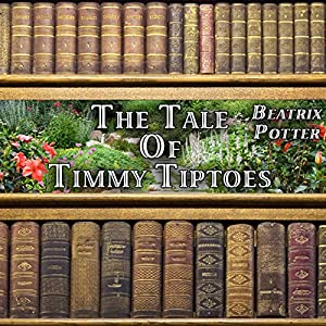 The Tale of Timmy Tiptoes Audiobook