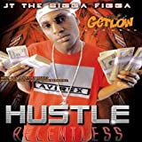 Jt the Bigga Figga Hustle Relentless
