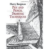 Pen and Pencil Drawing Techniques (Dover Art Instruction) ~ Harry Borgman