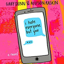 I Hate Everyone But You: A Novel Audiobook by Gaby Dunn, Allison Raskin Narrated by Allison Raskin, Gaby Dunn