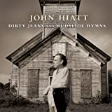 Dirty Jeans And Mudslide Hymns (Deluxe)by John Hiatt