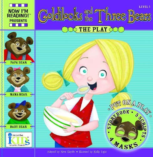 NIR! Plays: Goldilocks and the Three Bears Level 1 (24 Page Storybook, 5-Play Scripts, 4 Character Masks)