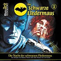 Die Nacht der schwarzen Fledermaus (Die schwarze Fledermaus 2) Hörbuch
