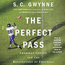 The Perfect Pass: American Genius and the Reinvention of Football Audiobook by S. C. Gwynne Narrated by Santino Fontana