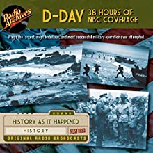 D-Day 38 Hours of NBC Coverage Radio/TV Program Auteur(s) : Chuck Sivertsen Narrateur(s) :  full cast