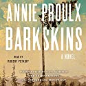 Barkskins: A Novel Hörbuch von Annie Proulx Gesprochen von: Robert Petkoff