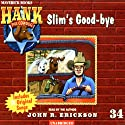 Slim's Good-bye: Hank the Cowdog Audiobook by John R. Erickson Narrated by John R. Erickson