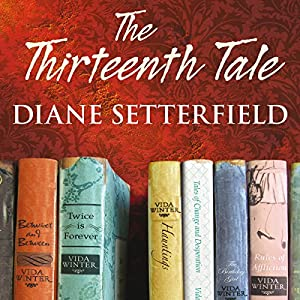 The Thirteenth Tale | [Diane Setterfield]