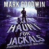 A Haunt for Jackals: Seven Cows, Ugly and Gaunt, Book 3 | Mark Goodwin