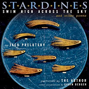 Stardines Swim High Across the Sky: And Other Poems | [Jack Prelutsky]