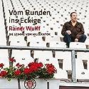 Vom Runden ins Eckige: Die Stimme vom Millerntor Hörspiel von Rainer Wulff Gesprochen von: Rainer Wulff