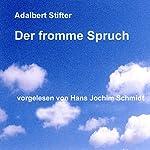 Der fromme Spruch | Adalbert Stifter