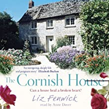 The Cornish House (       UNABRIDGED) by Liz Fenwick Narrated by Anne Dover