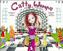 Catty Wompus: A Tale Of Friendship: Catty Wompus Book 1