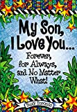 img - for My Son, I Love You Forever, for Always, and No Matter What! book / textbook / text book