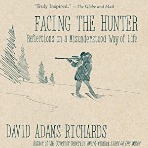 Facing the Hunter | [David Adams Richards]