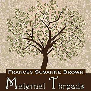 Maternal Threads Audiobook
