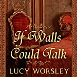 If Walls Could Talk: An Intimate History of the Home | Lucy Worsley