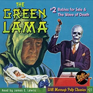The Green Lama #2: Babies for Sale & The Wave of Death | [Beldon Duff, RadioArchives.com]