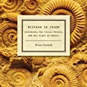 Written in Stone: Evolution, the Fossil Record, and Our Place in Nature (       UNABRIDGED) by Brian Switek Narrated by L. J. Ganser
