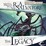 The Legacy: Legend of Drizzt: Legacy of the Drow, Book 1 | R. A. Salvatore