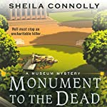 Monument to the Dead: A Museum Mystery | Sheila Connolly