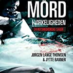 Mord i virkeligheden: 24 retsmedicinske sager | Jørgen Lange Thomsen,Jytte Banner