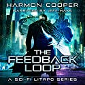 The Feedback Loop, Book 1 Audiobook by Harmon Cooper Narrated by Jeff Hays