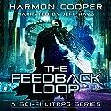 The Feedback Loop, Book 1 Audiobook by Harmon Cooper Narrated by Jeff Hays